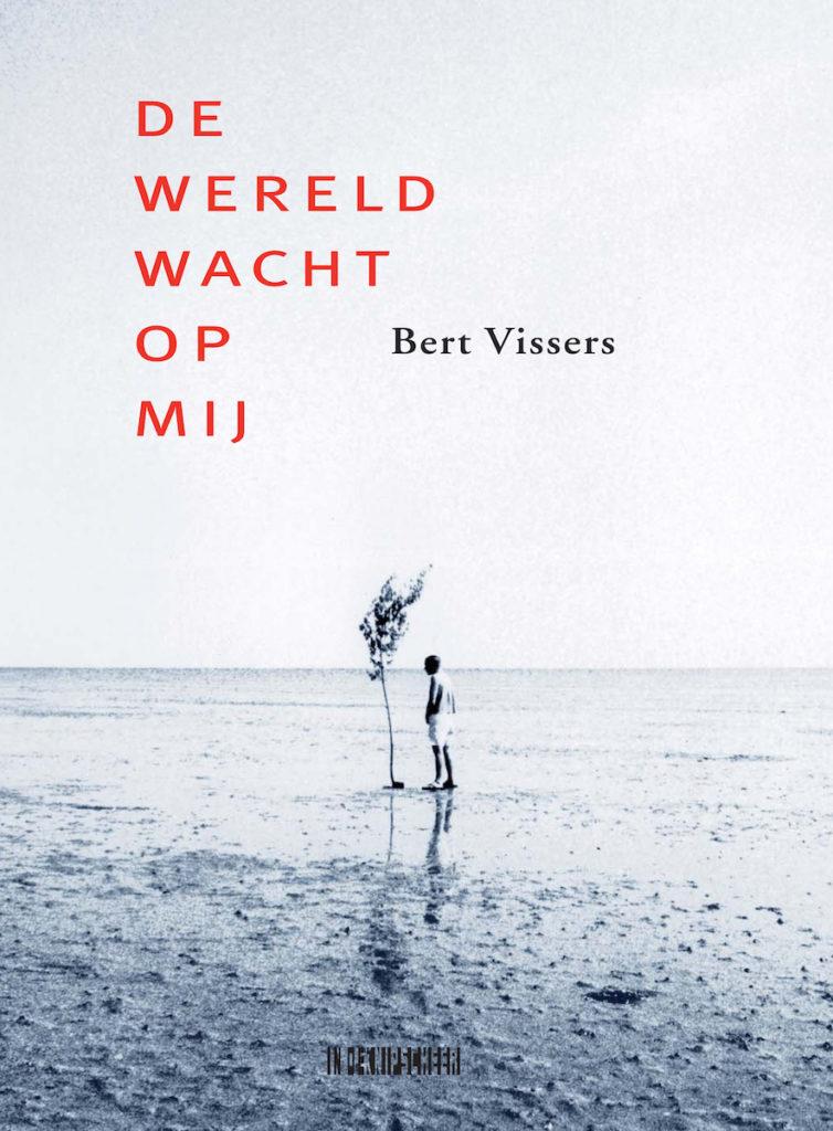 Omslag van het boek: De wereld wacht op mij van Bert Vissers